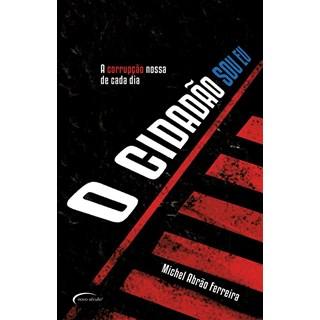 Livro - O Cidadão Sou Eu - Ferreira