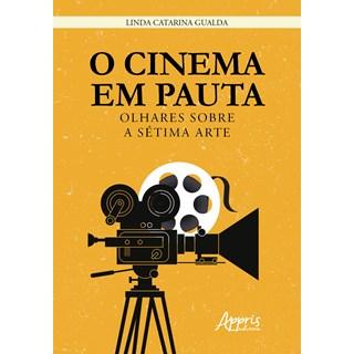 Livro - O Cinema em Pauta: Olhares Sobre a Sétima Arte - Gualda