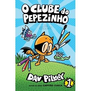 Livro O Clube do Pepezinho: 1 - Pilkey - Companhia das Letras