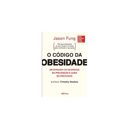 Livro - O Código da Obesidade: Decifrando os Segredos da Prevenção e Cura da Obesidade - Fung