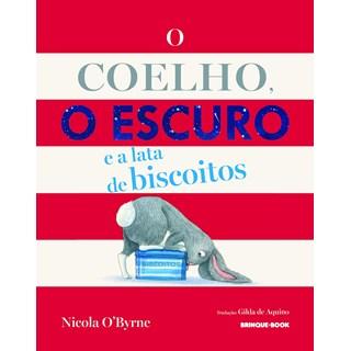 Livro O Coelho, o Escuro e a Lata de Biscoitos - O'Byrne - Brinque Book