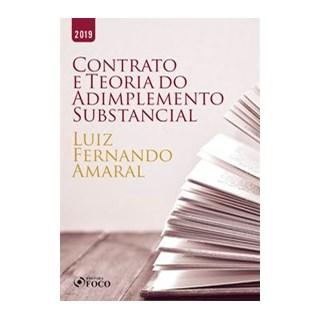Livro - O contrato e a teoria do adimplemento substâncial - 1ª edição - 2019 - Amaral 1º edição