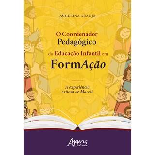Livro - O Coordenador Pedagógico da Educação Infantil em Formação - Araújo - Appris
