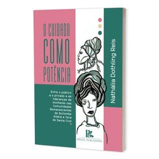 Livro - O Cuidado Como Potência - Reis - Brazil Publishing