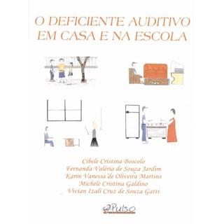 Livro - O Deficiente Auditivo Em Casa e Na Escola - Boscolo