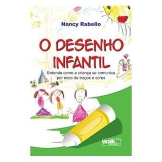 Livro - O Desenho Infantil - Rabello - Wak