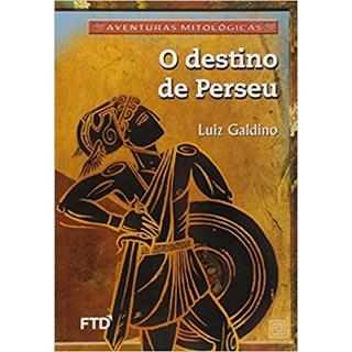 Livro - O Destino de Perseu - Galdino - FTD