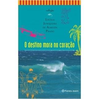 Livro - O Destino Mora no Coração - Prado - Planeta