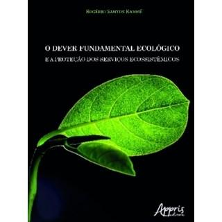 Livro -  O Dever Fundamental Ecológico e a Proteção dos Serviços Ecossistêmicos - Rammê