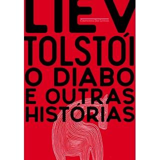 Livro O Diabo e Outras Histórias - Tolstói - Companhia das Letras