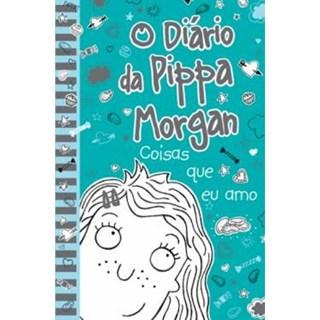 Livro - O Diário Da Pippa Morgan - Coisas Que Eu Amo - Livro 2  - Kelsey