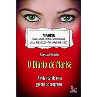 Livro - O Diário de Marise: Vida Real de uma Garota de Programa - De Oliveira