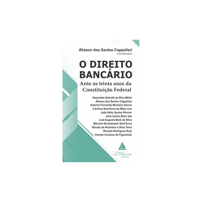 Livro - O Direito Bancário - Cappellari