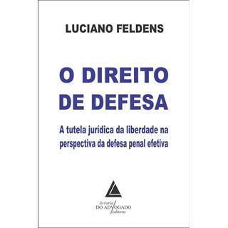 Livro O Direito de Defesa - Feldens - Livraria do Advogado