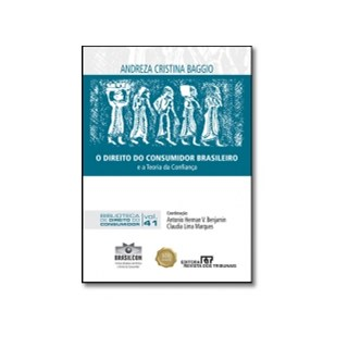 Livro - O Direito do Consumidor Brasileiro e a Teoria da Confiança - Torres