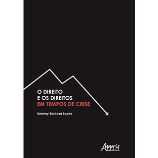 Livro - O Direito e os Direitos em Tempos de Crise - Lopes