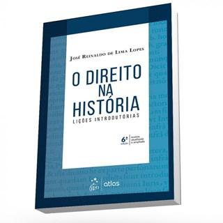 Livro - O Direito na História - Lições Introdutórias - Lopes
