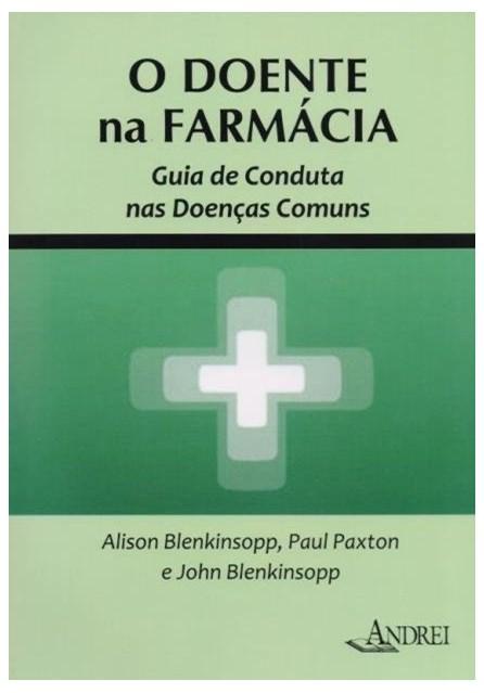 Livro - O Doente na Farmácia - Guia de Conduta nas Doenças Comuns - Blenkinsopp