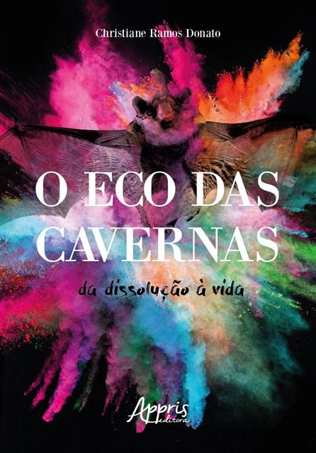 Livro - O Eco das Cavernas: Da Dissolução à Vida - Donato