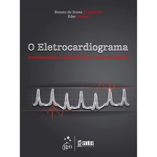 Livro - O Eletrocardiograma - Fundamentos e Relevância na Prática Médica - Gonçalves