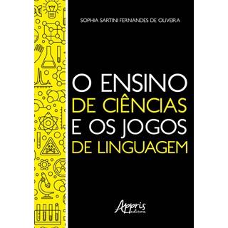Livro - O Ensino de Ciências e os Jogos de Linguagem - Oliveira