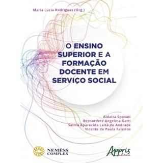 Livro - O Ensino Superior e a Formação Docente em Serviço Social - Rodrigues