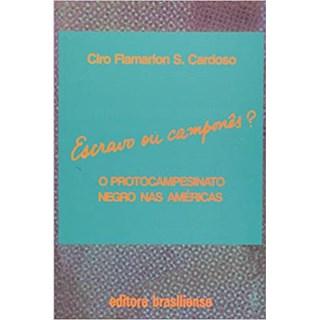 Livro - O Escravo ou Camponês? - Cardoso - Brasiliense