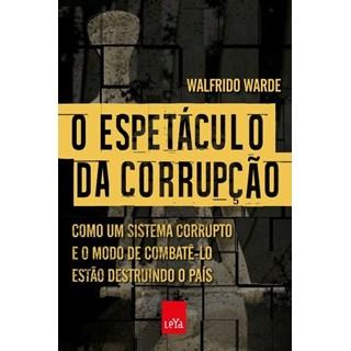 Livro - O Espetáculo da Corrupção - Warde