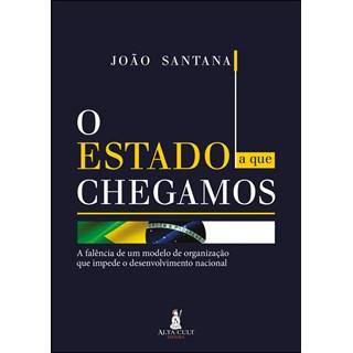 Livro O Estado a que Chegamos - Santana - Alta Cult