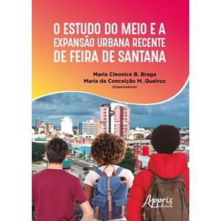 Livro - O Estudo do Meio e a Expansão Urbana Recente de Feira de Santana - Braga