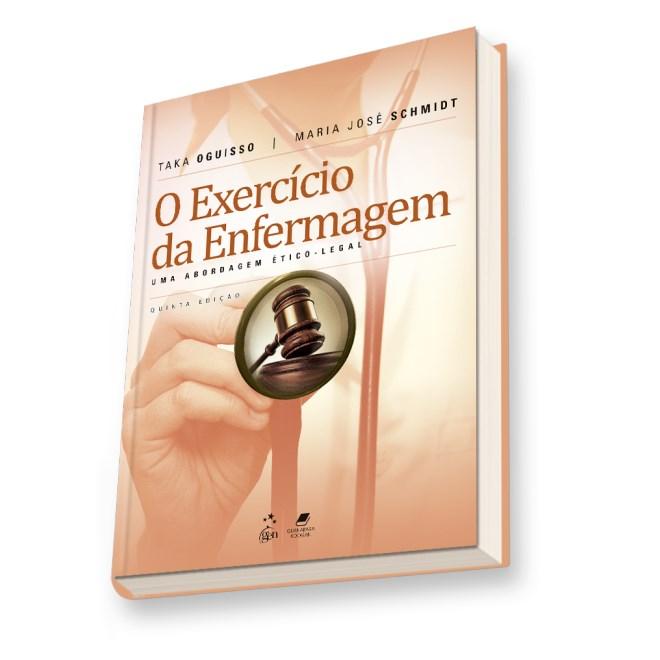 Livro - O Exercício da Enfermagem - Uma Abordagem Ético-Legal - Schmidt