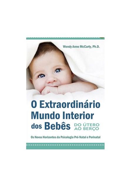 Livro - O Extraordinário Mundo Interior dos Bebês - McCarty