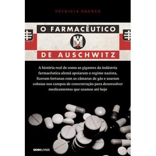 Livro - O farmacêutico de Auschwitz - Posner - Globo