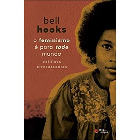 Livro - O Feminismo é Para Todo Mundo - Hooks