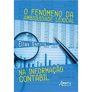 Livro - O Fenômeno da Ambiguidade Lexical na Informação Contábil  - Garcia