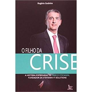 Livro - O Filho Da Crise - Godinho