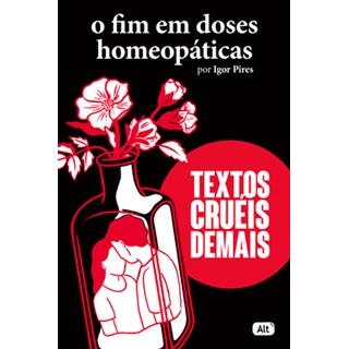 Livro - O fim em doses homeopáticas - Pires - Globo