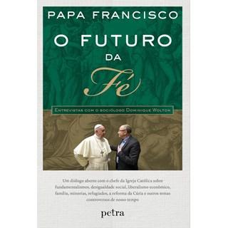 Livro - O Futuro da Fé - Papa Francisco