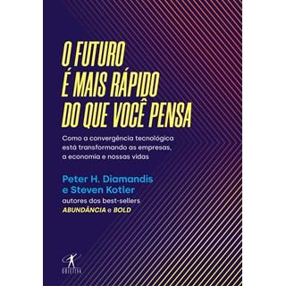 Livro O Futuro é Mais Rápido do Que Você Pensa - Diamandis - Objetiva