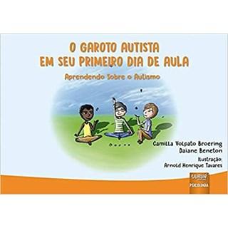 Livro - O Garoto Autista em Seu Primeiro Dia de Aula - Broering