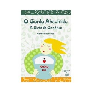 Livro - O Gordo Absolvido: A Dieta da Genética - Medeiros