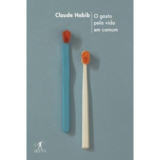 Livro - O Gosto pela Vida em Comum - Habib