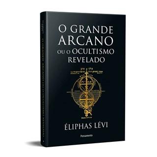 Livro O Grande Arcano ou o Ocultismo Revelado - Lévi - Pensamento