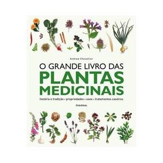 Livro - O Grande Livro das Plantas Medicinais - Chevallier