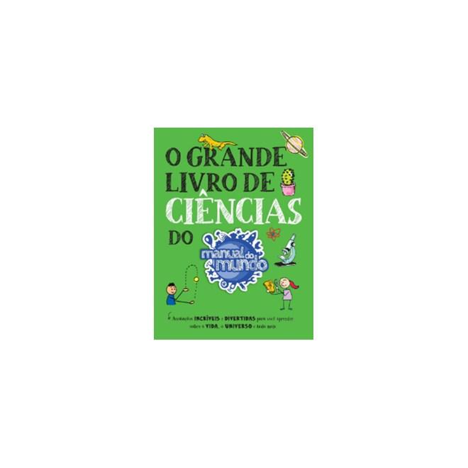 Livro - O Grande Livro de Ciências do Manual do Mundo - Thenorio