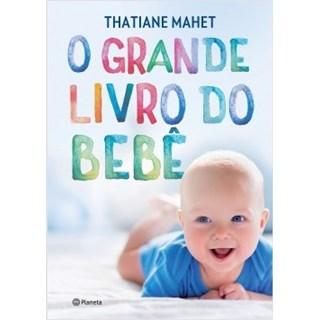 Livro - O grande livro do bebê - Mahet - Planeta