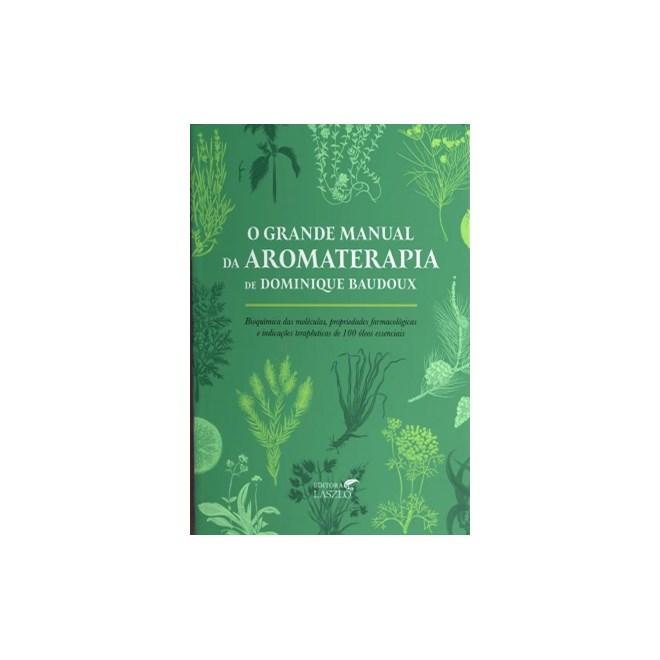 Livro - O Grande Manual da Aromaterapia - 1ª edição