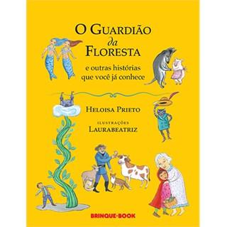 Livro - O Guardião da Floresta e Outras Histórias que Você Já Conhece - Prieto