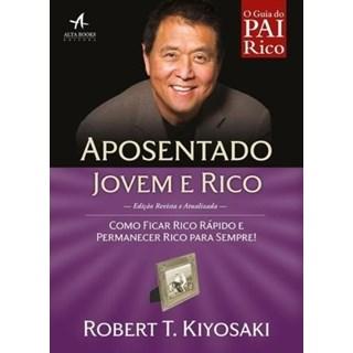 Livro -O Guia do Pai Rico - Aposentado Jovem e Rico - Como Ficar Rico Rápido e Permanecer Rico Para Sempre! - kiyosaki