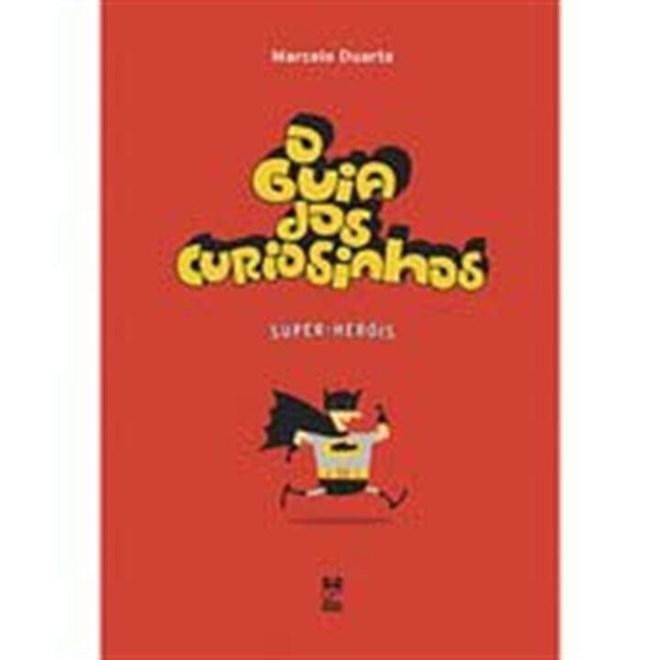 Livro - O Guia dos Curiosinhos – Super-heróis - Duarte - Panda Books